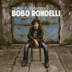 Bobo Rondelli Come I Carnevali 2015