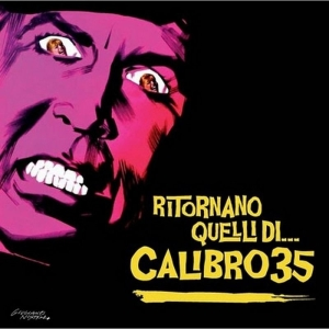 Calibro35 Ritornano Quelli di..2015