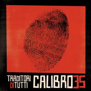 Calibro35 Traditori di tutti